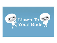 Listen to Your Buds